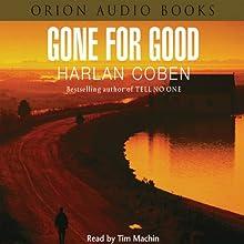 Gone For Good   Livre audio Auteur(s) : Harlan Coben Narrateur(s) : Tim Machin