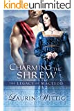 Charming the Shrew (The Legacy of MacLeod Book 1) (English Edition)
