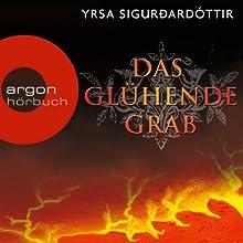 Das glühende Grab (Dóra Guðmundsdóttir 3) Hörbuch von Yrsa Sigurðardóttir Gesprochen von: Christiane Marx