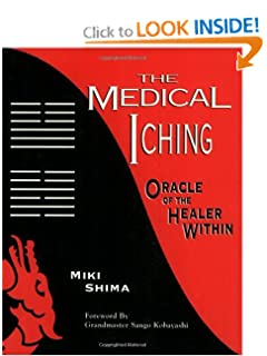 The Medical I Ching: Oracle of the Healer Within Miki Shima