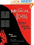 The Medical I Ching: Oracle of the He...