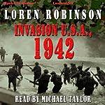 Invasion U.S.A., 1942 | Loren Robinson