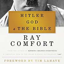 Hitler, God, and the Bible Audiobook by Ray Comfort, Tim LaHaye (foreword) Narrated by Tom Parks