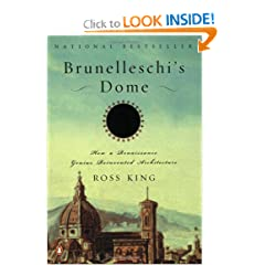 Brunelleschi's Dome: How a Renaissance Genius Reinvented Architecture by Ross King