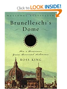 Brunelleschi's Dome: How a Renaissance Genius Reinvented Architecture BY:miya arrington