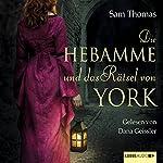 Die Hebamme und das Rätsel von York   Sam Thomas