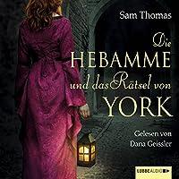 Die Hebamme und das Rätsel von York Hörbuch