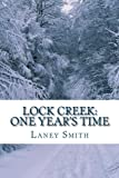 Lock Creek: One Years Time (Lock Creek Time Capsule) (Volume 1)