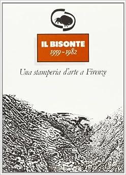 bisonte: Una stamperia darte a Firenze, 1959-1982 (Gabinetto disegni