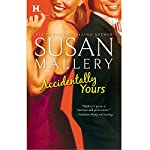 Accidentally Yours | Susan Mallery