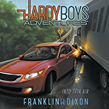 Into Thin Air: Hardy Boys Adventures, Book 4 Audiobook by Franklin W. Dixon Narrated by Tim Gregory