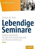 LEBENDIGE SEMINARE, BAND 1: KREATIVE METHODEN FÜR DEN SEMINAREINSTIEG UND DIE THEMENEINFÜHRUNG (WHITEBOOKS 411) (GERMAN EDITION)