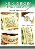 img - for Silk Ribbon Embroidery. Elegant Home Decor book / textbook / text book