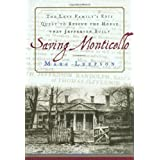 Saving Monticello: The Levy Family's Epic Quest to Rescue the House that Jefferson Built ~ Marc Leepson