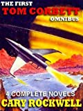 The First Tom Corbett Omnibus: Stand By For Mars!; Danger In Deep Space; On The Trail Of The Space Pirates; The Space Pioneers
