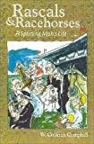 img - for Rascals and Racehorses: A Sporting Man's Life by W Cothran Campbell (2002-09-25) book / textbook / text book