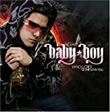 echange, troc Baby Boy - Ya No Llores: Let Me Love You
