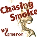 Chasing Smoke: A Skin Kadash Mystery Audiobook by Bill Cameron Narrated by Fred Berman