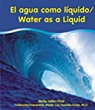 img - for El Agua Como Liquido/Water As A Liquid (Pebble Bilingual Books) book / textbook / text book