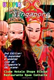 Utopia Guide to Singapore (2nd Edition): the Gay and Lesbian Scene in The Lion City (1430320982) by Goss, John