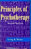 Principles of Psychotherapy (0471191280) by Weiner, Irving B.