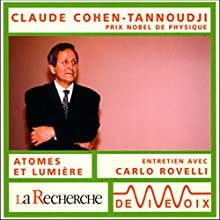 Claude Cohen-Tannoudji Discours Auteur(s) : Claude Cohen-Tannoudji, Carlo Rovelli Narrateur(s) : Claude Cohen-Tannoudji, Carlo Rovelli