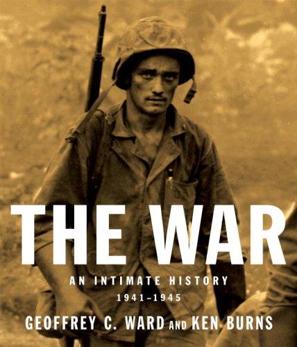The War: An Intimate History, 1941-1945, Geoffrey C. Ward, Ken Burns