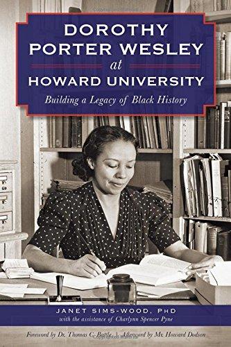 Dorothy Porter Wesley At Howard University: Building A Legacy Of Black History (American Heritage)
