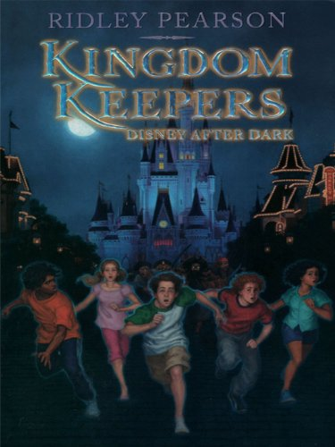 Kingdom Keepers: Disney After Dark (The Kingdom Keepers) by Ridley Pearson