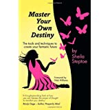 Master Your Own Destiny: The tools and techniques to create your fantastic futureby Sheila Steptoe