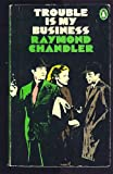 Trouble is My Business (0140007415) by Raymond Chandler