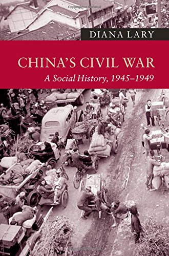 China's Civil War: A Social History, 1945-1949 (New Approaches to Asian History)