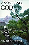 Answering God: The Psalms as Tools for Prayer (0060665122) by Peterson, Eugene H.