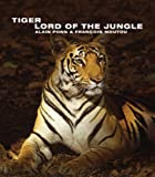 img - for Tiger: Lord of the Jungle (Wild Things) book / textbook / text book
