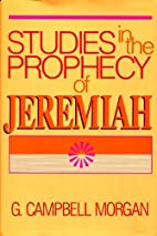 Studies in the Prophecy of Jeremiah by G.…