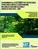 img - for Environmental Assessment for the Presence of Influenza Viruses (2009 Pandemic Influenza A H1N1 and Seasonal) in Dental Practices ? Ohio (Health Hazard ... Report HETA 2010-0019 & 2010-0021-3120) book / textbook / text book