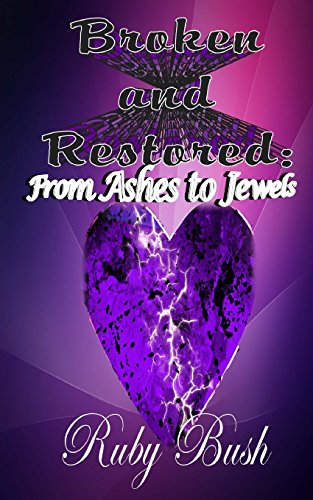 Broken and Restored: From Ashes to Jewels