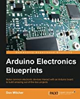 Arduino Electronics Blueprints Front Cover