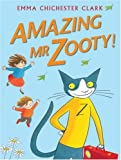 Emma Chichester Clark Amazing Mr Zooty!