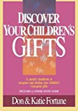 img - for Discover Your Children's Gifts by Fortune, Don, Fortune, Katie (1989) Paperback book / textbook / text book