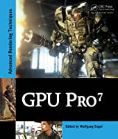 GPU Pro 7: Advanced Rendering Techniques Front Cover