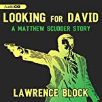 Looking for David: A Matthew Scudder Story, Book 7 | Lawrence Block