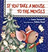 If You Take a Mouse to the Movies [Library Binding]