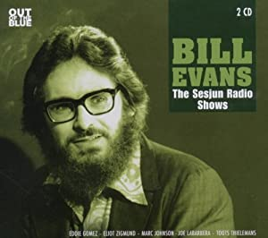 Bill Evans: The Sesjun Radio Shows