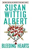 Bleeding Hearts (China Bayles Mystery) (0425207994) by Albert, Susan Wittig