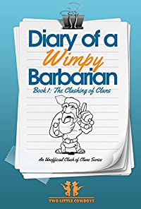 Clash Of Clans: Diary Of A Wimpy Barbarian: Book 1: The Clashing Of Clans by Two Little Cowboys ebook deal