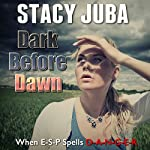 Dark Before Dawn | Stacy Juba