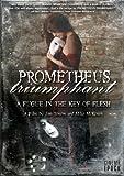 Prometheus Triumphant: Fugue in the Key of Flesh [DVD] [2008] [Region 1] [US Import] [NTSC]