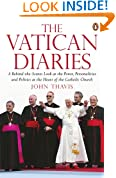 The Vatican Diaries: A Behind-the-Scenes Look at the Power, Personalities and Politics at the Heart of the Catholic Church
