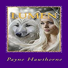Lumen: Dormant Desires, Book 3 (       UNABRIDGED) by Payne Hawthorne Narrated by Joshua Story
